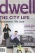 Dwell / At Home in the Modern World